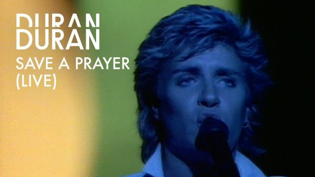 duran duran – save a prayer